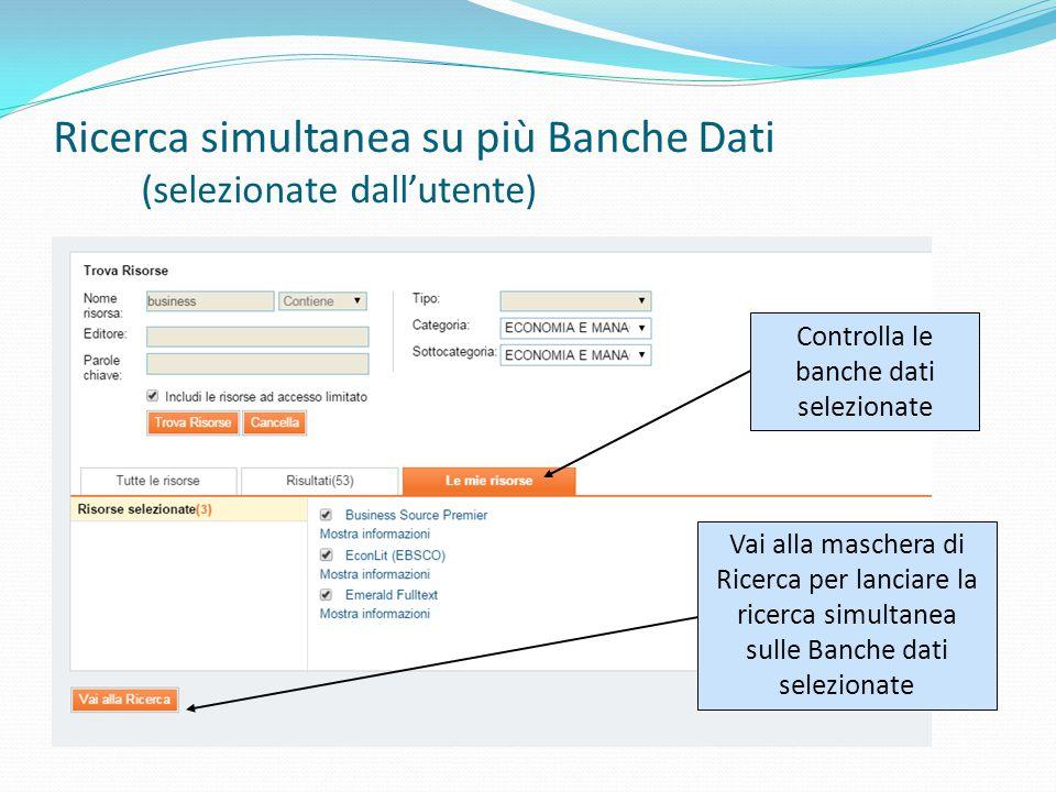 Controlla le banche dati selezionate Vai alla maschera di Ricerca per lanciare la ricerca simultanea sulle Banche dati selezionate Ricerca simultanea su più Banche Dati (selezionate dall'utente)