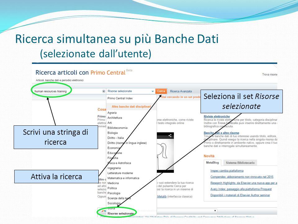 Seleziona il set Risorse selezionate Scrivi una stringa di ricerca Attiva la ricerca Ricerca simultanea su più Banche Dati (selezionate dall'utente)