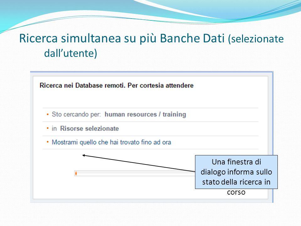Una finestra di dialogo informa sullo stato della ricerca in corso Ricerca simultanea su più Banche Dati (selezionate dall'utente)
