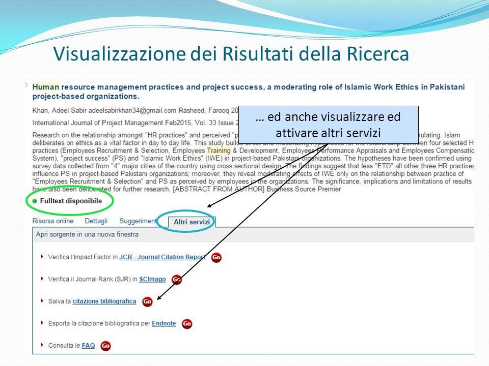 Visualizzazione dei Risultati della Ricerca Se il Fulltext è disponibile, è possibile visualizzarlo … ed anche visualizzare ed attivare altri servizi