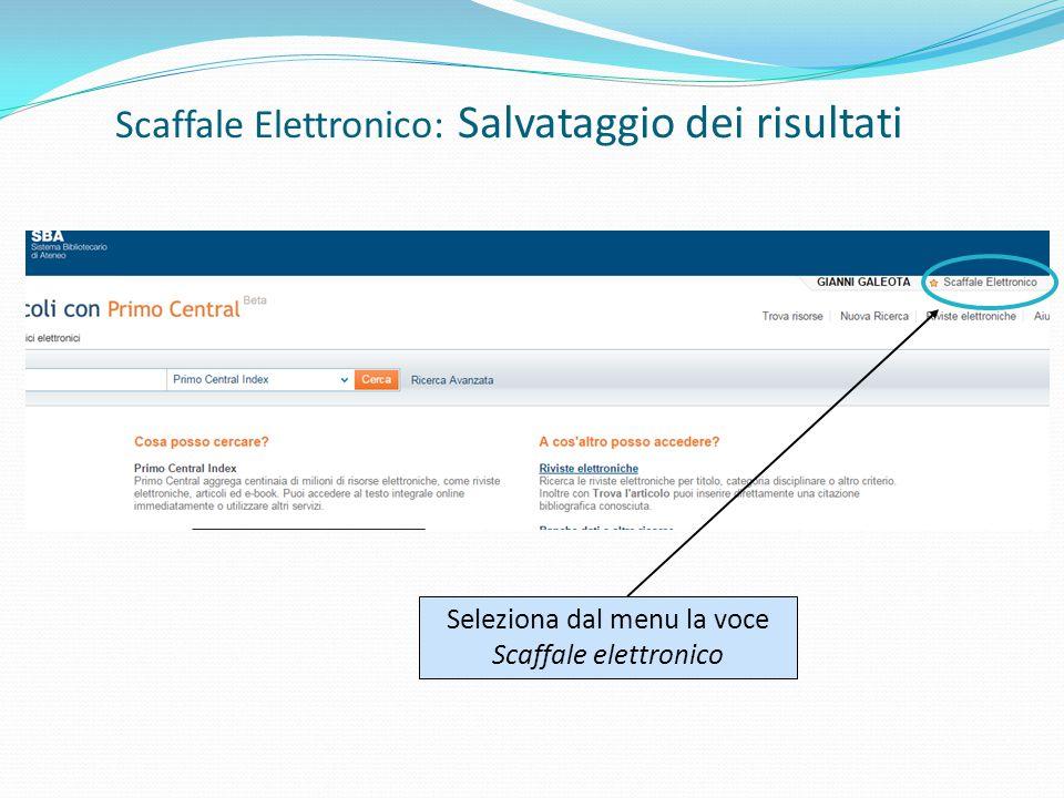 Scaffale Elettronico: Salvataggio dei risultati Seleziona dal menu la voce Scaffale elettronico