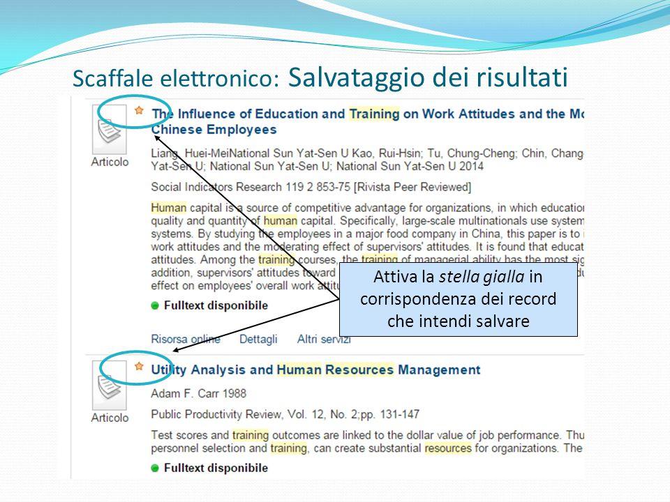 Scaffale elettronico: Salvataggio dei risultati Attiva la stella gialla in corrispondenza dei record che intendi salvare