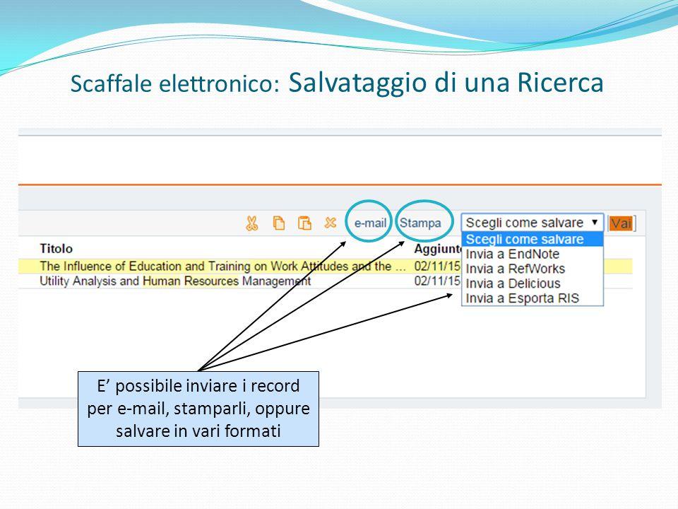 E' possibile inviare i record per e-mail, stamparli, oppure salvare in vari formati Scaffale elettronico: Salvataggio di una Ricerca
