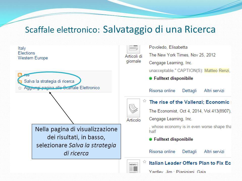 Nella pagina di visualizzazione dei risultati, in basso, selezionare Salva la strategia di ricerca Scaffale elettronico: Salvataggio di una Ricerca