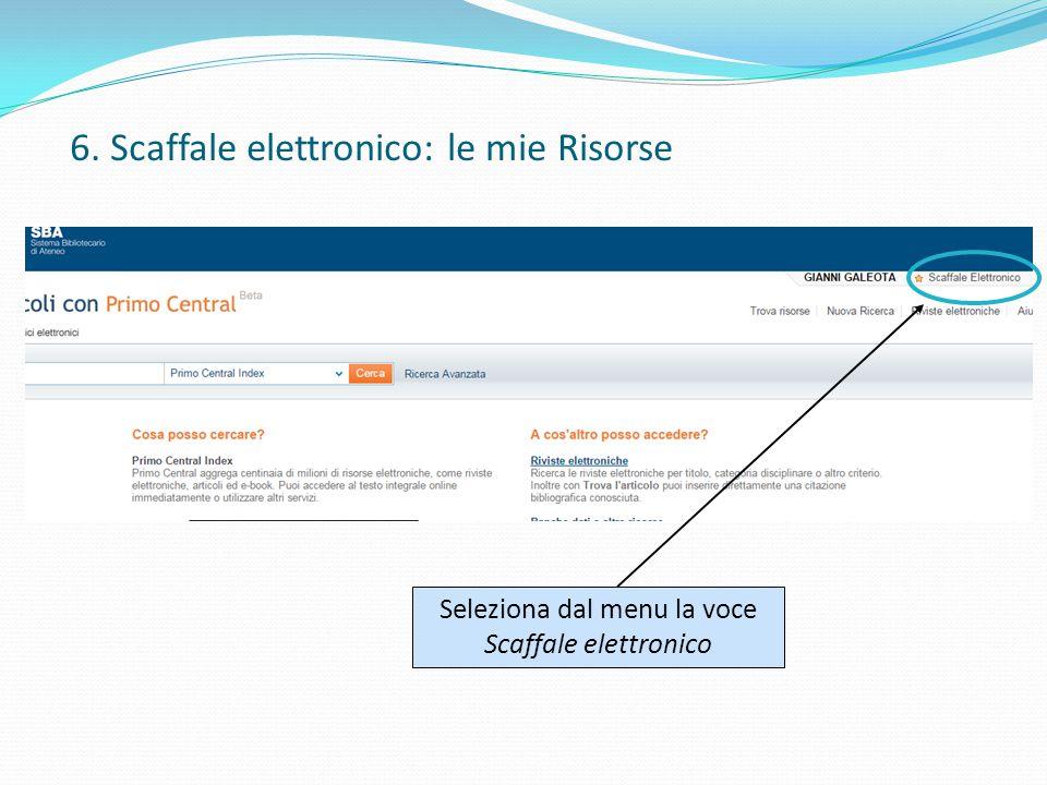 Seleziona dal menu la voce Scaffale elettronico 6. Scaffale elettronico: le mie Risorse