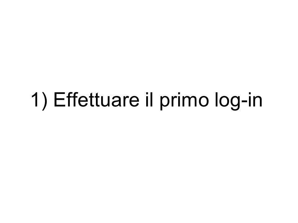 1) Effettuare il primo log-in