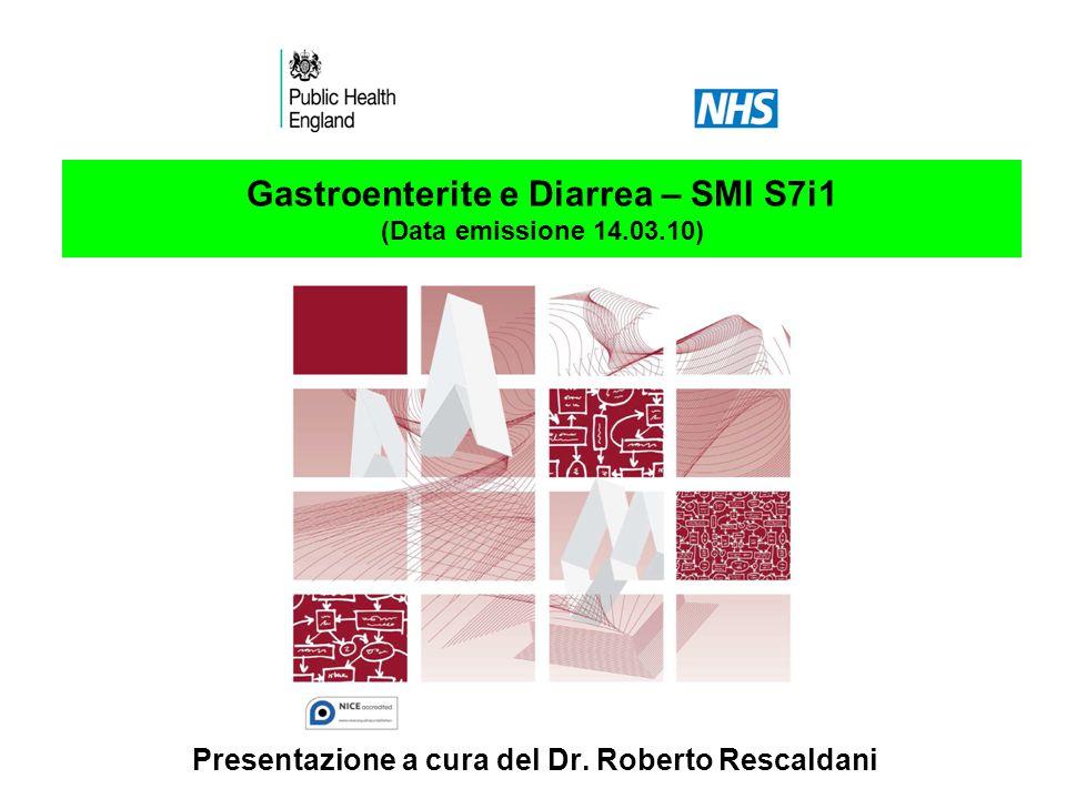 Gastroenterite e Diarrea – SMI S7i1 (Data emissione 14.03.10) Presentazione a cura del Dr.