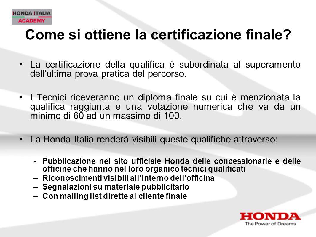 Come si ottiene la certificazione finale? La certificazione della qualifica è subordinata al superamento dell'ultima prova pratica del percorso. I Tec