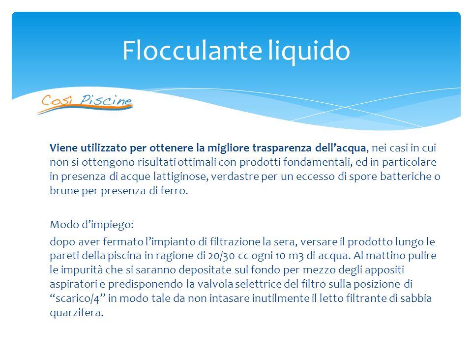 Ha la stessa funzione del tipo liquido ma risulta essere estremamente pratico ed efficace data la sua confezione in pastiglie da 10 gr.