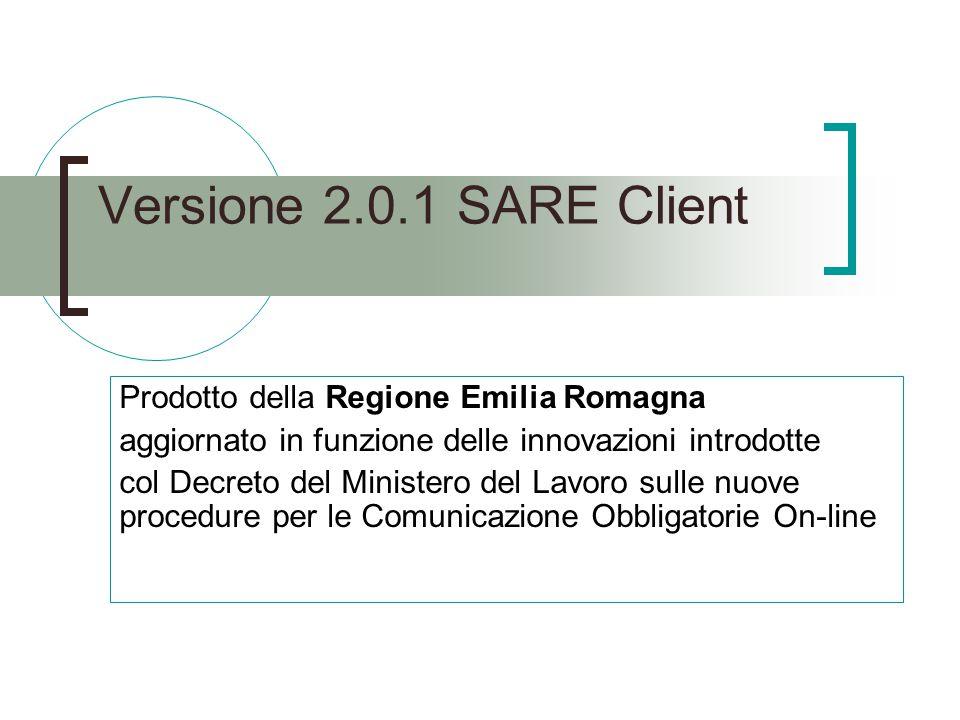 Versione 2.0.1 SARE Client Prodotto della Regione Emilia Romagna aggiornato in funzione delle innovazioni introdotte col Decreto del Ministero del Lav