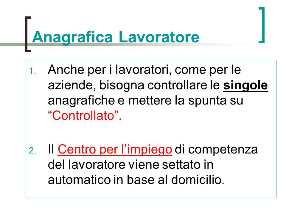 """Anagrafica Lavoratore 1. Anche per i lavoratori, come per le aziende, bisogna controllare le singole anagrafiche e mettere la spunta su """"Controllato""""."""