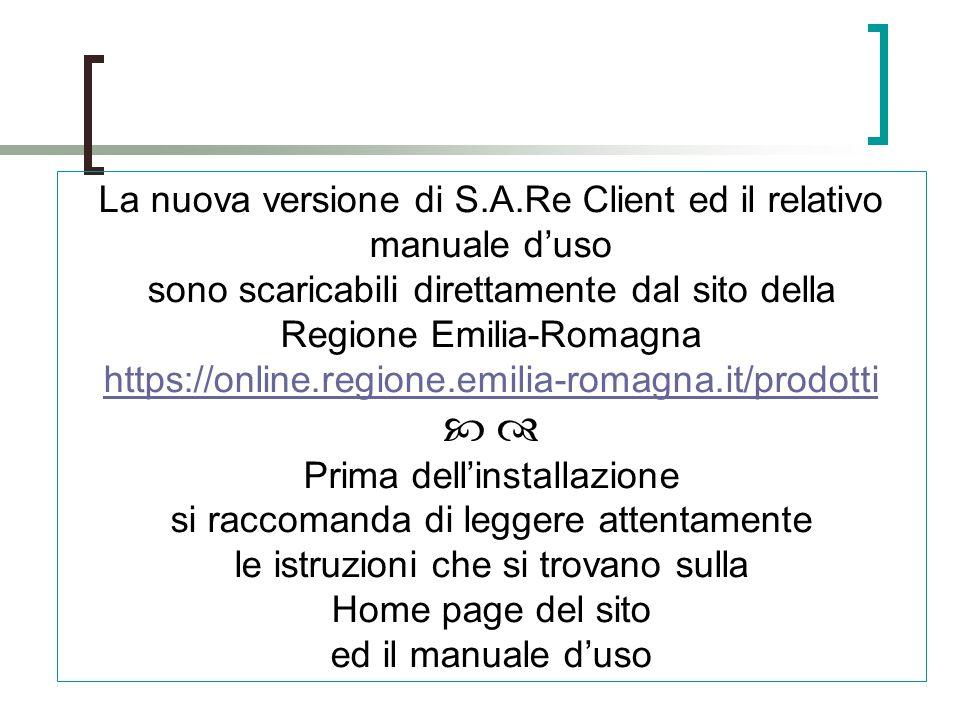 La nuova versione di S.A.Re Client ed il relativo manuale d'uso sono scaricabili direttamente dal sito della Regione Emilia-Romagna https://online.reg