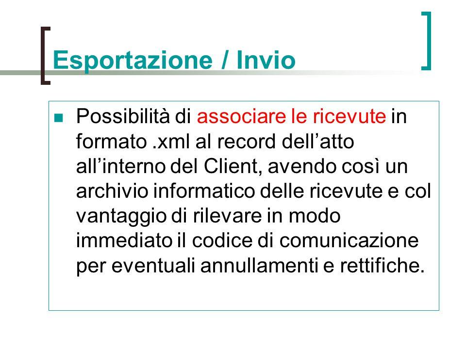 Esportazione / Invio Possibilità di associare le ricevute in formato.xml al record dell'atto all'interno del Client, avendo così un archivio informati