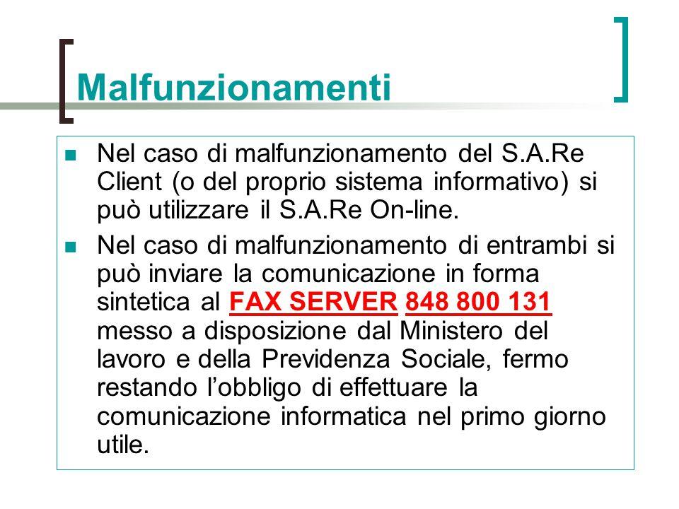 Malfunzionamenti Nel caso di malfunzionamento del S.A.Re Client (o del proprio sistema informativo) si può utilizzare il S.A.Re On-line. Nel caso di m