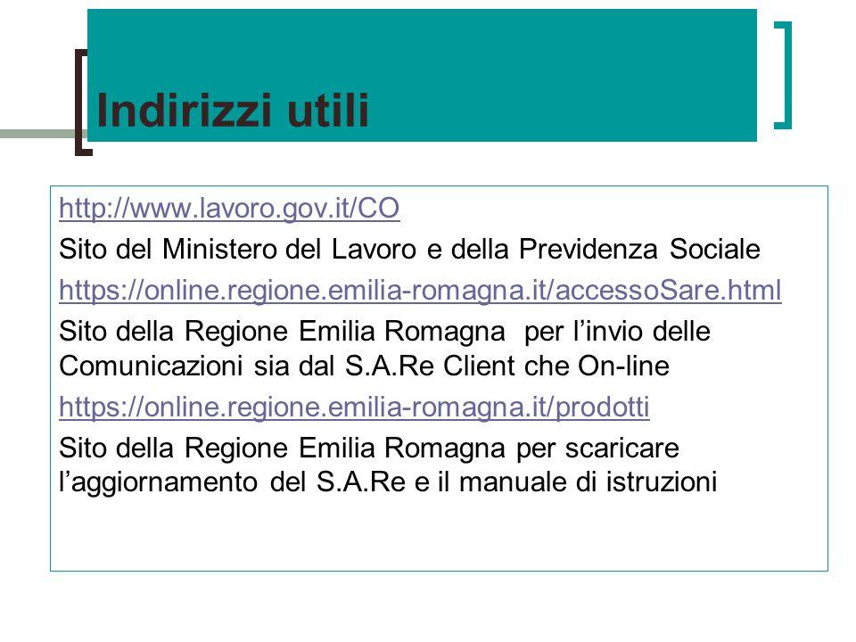 Indirizzi utili http://www.lavoro.gov.it/CO Sito del Ministero del Lavoro e della Previdenza Sociale https://online.regione.emilia-romagna.it/accessoS