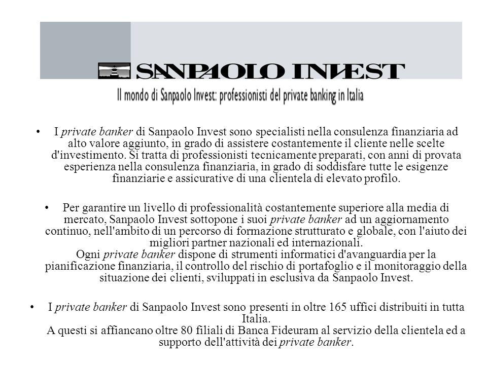 I private banker di Sanpaolo Invest sono specialisti nella consulenza finanziaria ad alto valore aggiunto, in grado di assistere costantemente il cliente nelle scelte d investimento.