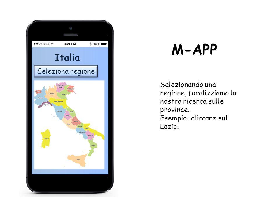 M-APP Seleziona regione Italia Selezionando una regione, focalizziamo la nostra ricerca sulle province.