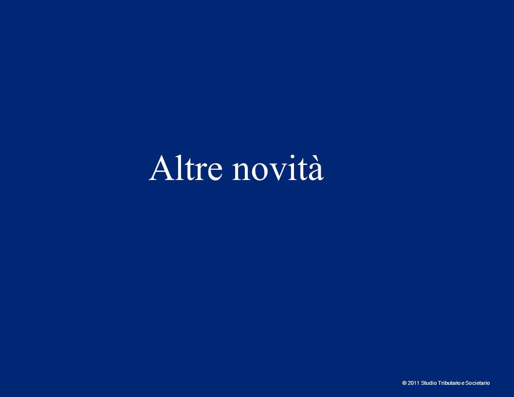 © 2011 Studio Tributario e Societario Altre novità