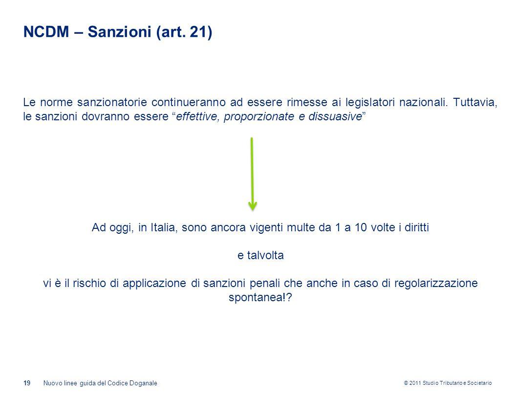 © 2011 Studio Tributario e Societario NCDM – Sanzioni (art. 21) Le norme sanzionatorie continueranno ad essere rimesse ai legislatori nazionali. Tutta