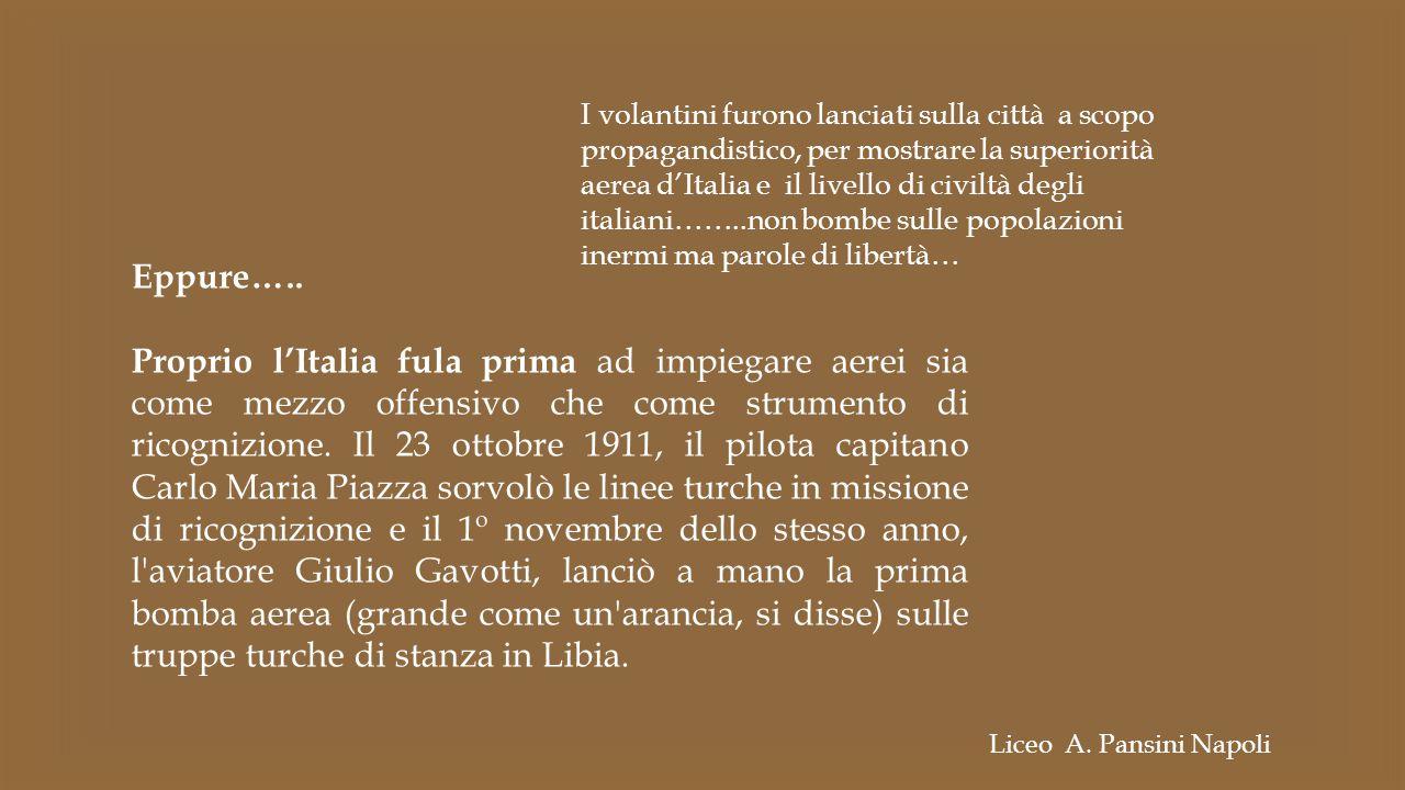 I volantini furono lanciati sulla città a scopo propagandistico, per mostrare la superiorità aerea d'Italia e il livello di civiltà degli italiani……..