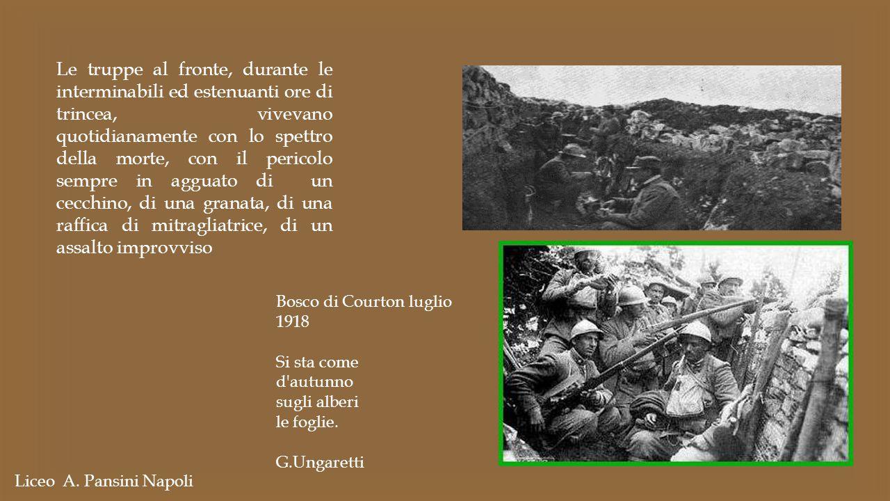 Bosco di Courton luglio 1918 Si sta come d'autunno sugli alberi le foglie. G.Ungaretti Liceo A. Pansini Napoli Le truppe al fronte, durante le intermi