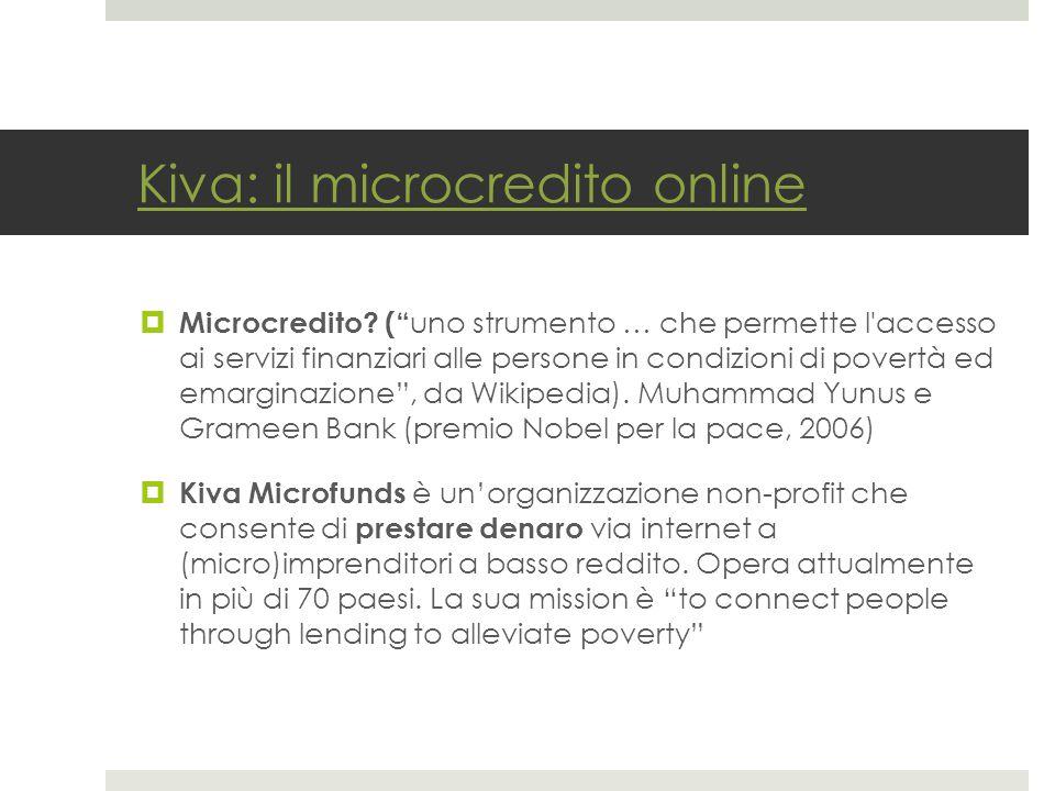 Kiva: il microcredito online  Microcredito.