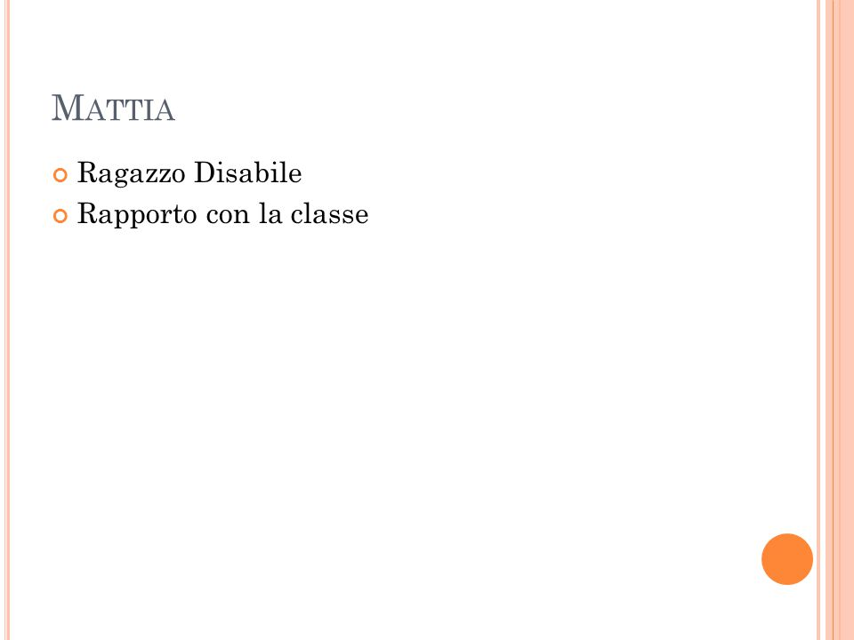 M ATTIA Ragazzo Disabile Rapporto con la classe