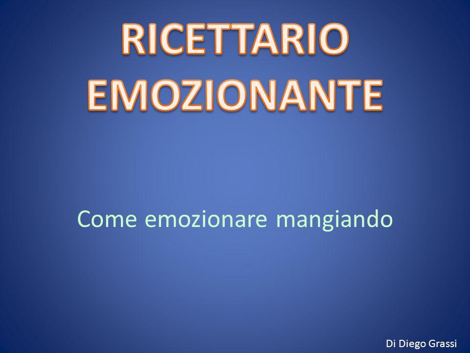 Come emozionare mangiando Di Diego Grassi