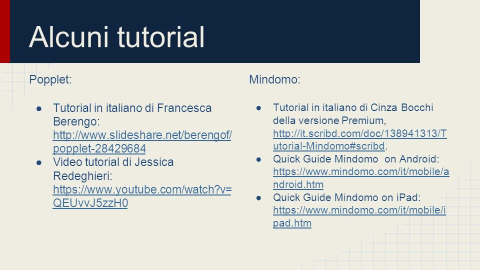 Popplet: ●Tutorial in italiano di Francesca Berengo: http://www.slideshare.net/berengof/ popplet-28429684 http://www.slideshare.net/berengof/ popplet-
