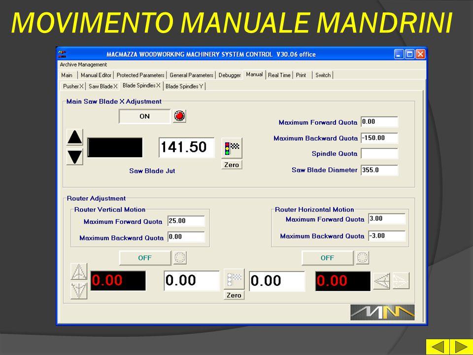 MOVIMENTO MANUALE ASSI l Selezione Asse l Variazione fine della velocità l Selezione dello spessore di taglio l Switch di Scelta funzioni l N.10 quote di posizionament o semiautomatic o l Jog manuale - Azzeramento - Parcheggio asse