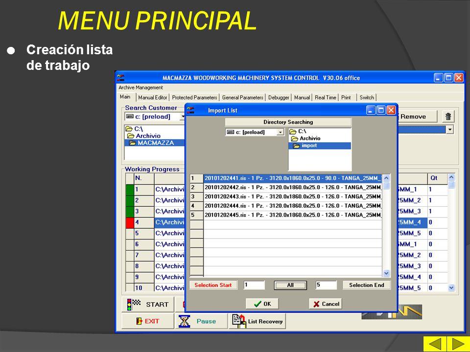 MENU PRINCIPAL l Selección periférica datos l Selección cliente l Selección programa l Start - Stop - Pausa programas l Salva y Recupera lista