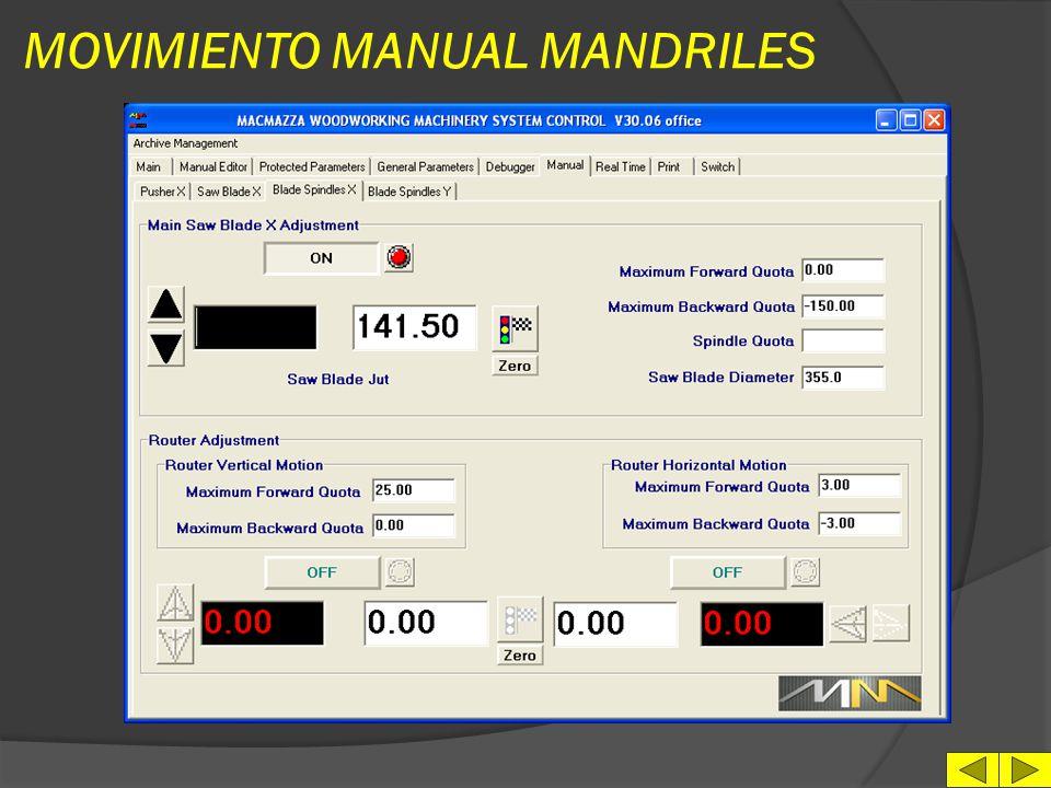 MOVIMIENTO MANUAL EJES l Selección Eje l Variación fina de la velocidad l Selección del espesor de corte l Switch de Elección funciones l N.10 cuotas de posicionamien to semi- automático l Jog manual – Puesta a cero - Aparcamiento eje