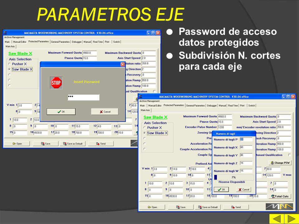 PARAMETROS EJE l Selección eje l N.14 Velocidad eje pre-definidas l N.20 Valores de configuración máquina l Archivación parametros