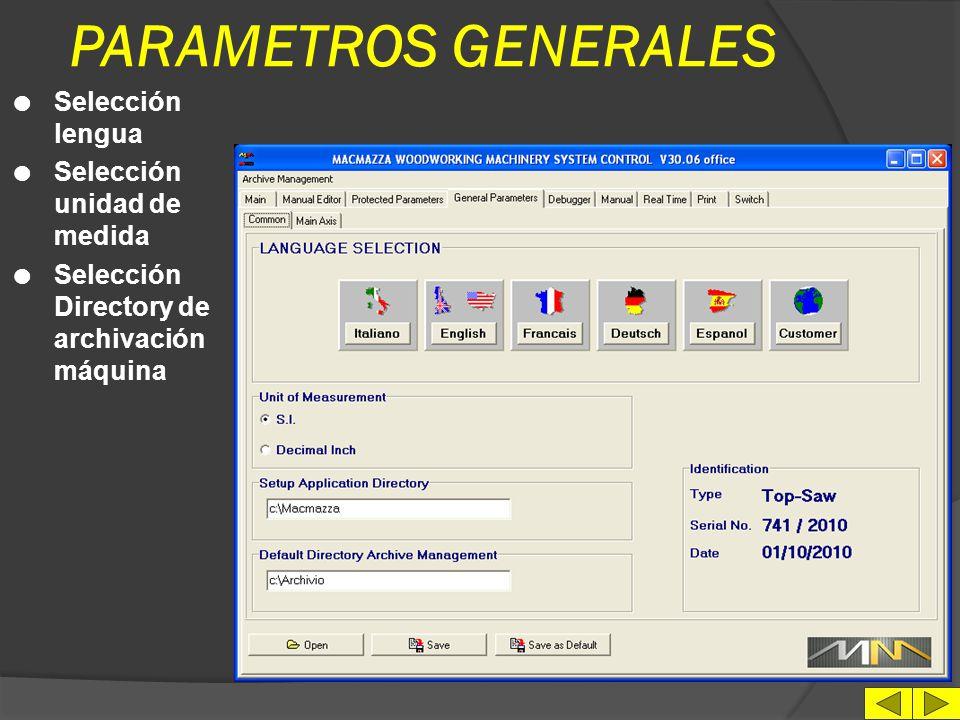 PARAMETROS MANDRILES SIERRA l Password de acceso l Valores de configuración para cada mandril l Archivación parametros