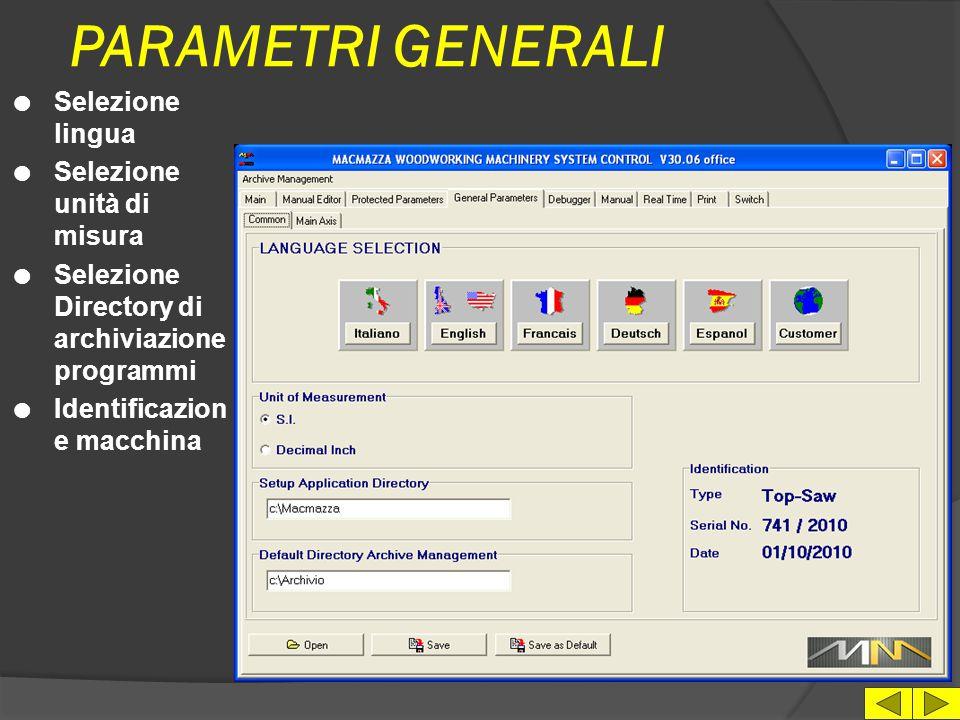 PARAMETRI MANDRINI LAMA l Password di accesso l Valori di configurazion e per singolo mandrino l Archiviazione parametri