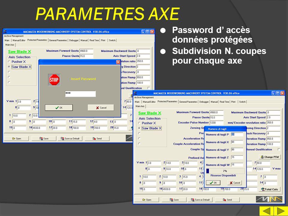 PARAMETRES AXE l Sélection axe l N.14 Vitesses axe pre- établies l N.20 Valeurs de configuration de la machine l Mise aux archives paramètres