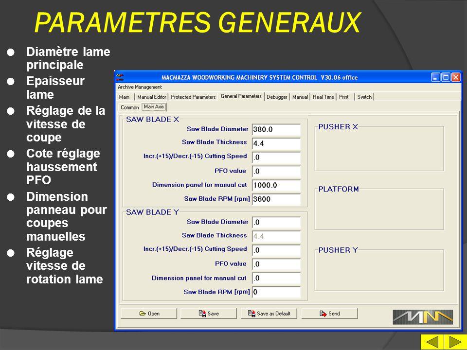 PARAMETRES GENERAUX l Sélection langue l Sélection unité de mesure l Sélection Directory de mise aux archives programmes l Identification machine