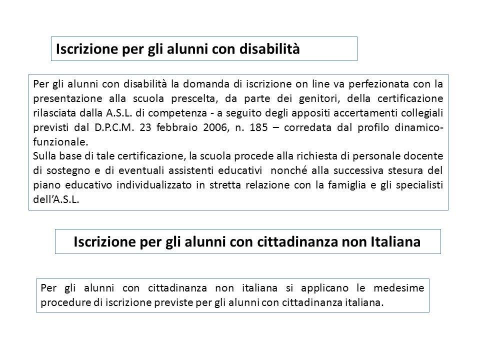 Iscrizione per gli alunni con disabilità Per gli alunni con disabilità la domanda di iscrizione on line va perfezionata con la presentazione alla scuo
