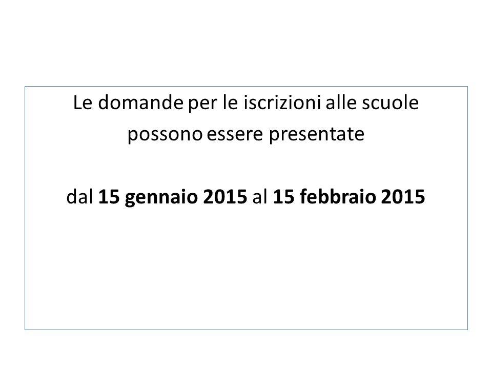 Le domande per le iscrizioni alle scuole possono essere presentate dal 15 gennaio 2015 al 15 febbraio 2015