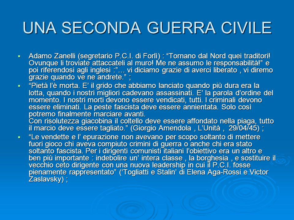 """UNA SECONDA GUERRA CIVILE  Adamo Zanelli (segretario P.C.I. di Forlì) : """"Tornano dal Nord quei traditori! Ovunque li troviate attaccateli al muro! Me"""