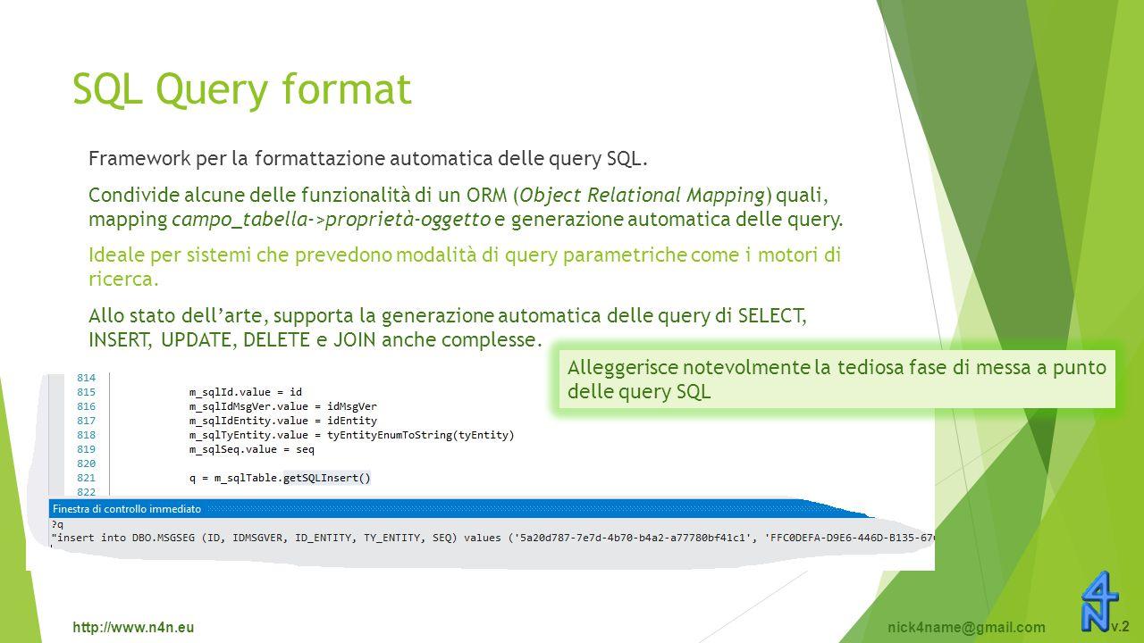 http://www.n4n.eunick4name@gmail.com v.2 SQL Query format Framework per la formattazione automatica delle query SQL.