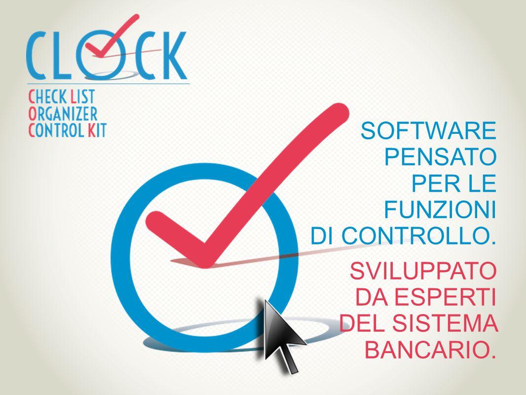 Cos'è CLOCK CLOCK è un sistema integrato di soluzioni pensate per l'attività di controllo dell'intermediario finanziario.