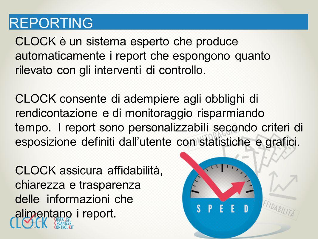 REPORTING CLOCK è un sistema esperto che produce automaticamente i report che espongono quanto rilevato con gli interventi di controllo. CLOCK consent