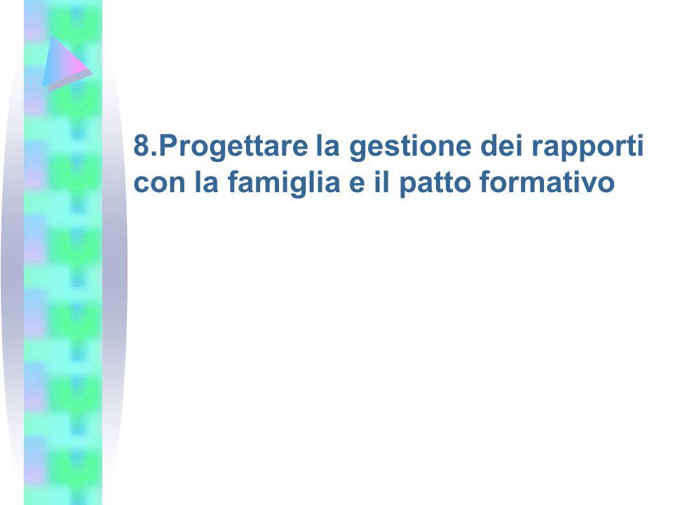 8.Progettare la gestione dei rapporti con la famiglia e il patto formativo