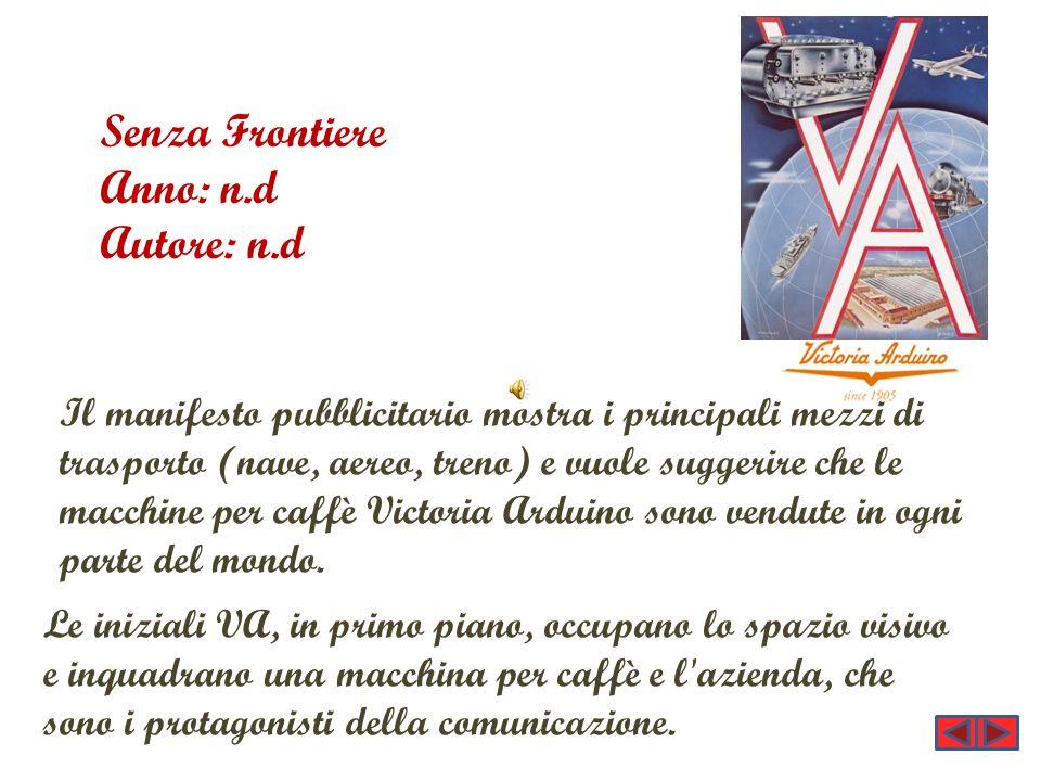 Il manifesto pubblicitario mostra i principali mezzi di trasporto (nave, aereo, treno) e vuole suggerire che le macchine per caffè Victoria Arduino so