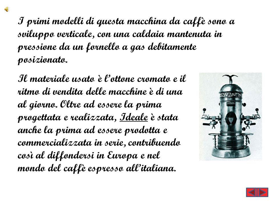 I primi modelli di questa macchina da caffè sono a sviluppo verticale, con una caldaia mantenuta in pressione da un fornello a gas debitamente posizio