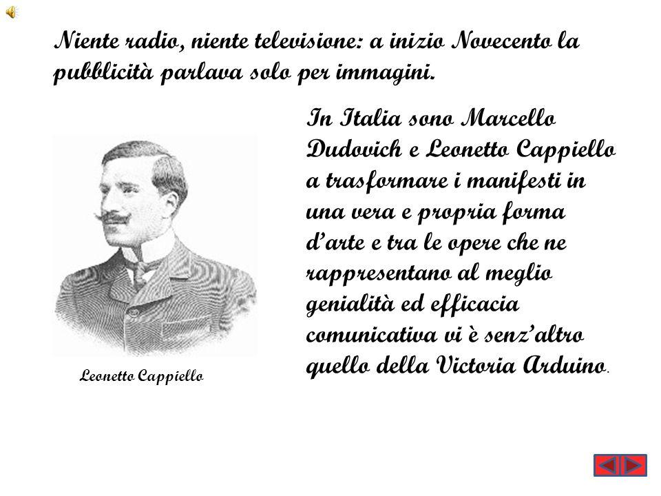 Niente radio, niente televisione: a inizio Novecento la pubblicità parlava solo per immagini. In Italia sono Marcello Dudovich e Leonetto Cappiello a
