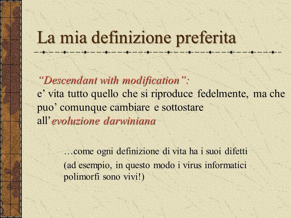 """La mia definizione preferita """"Descendant with modification"""": evoluzione darwiniana """"Descendant with modification"""": e' vita tutto quello che si riprodu"""