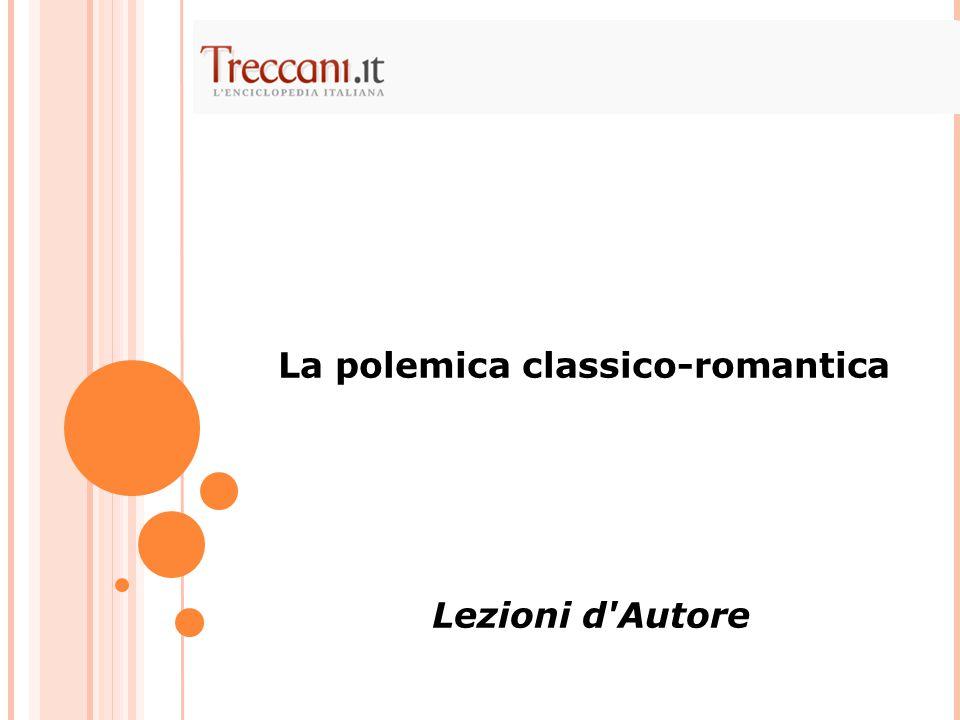 La polemica classico-romantica Lezioni d Autore