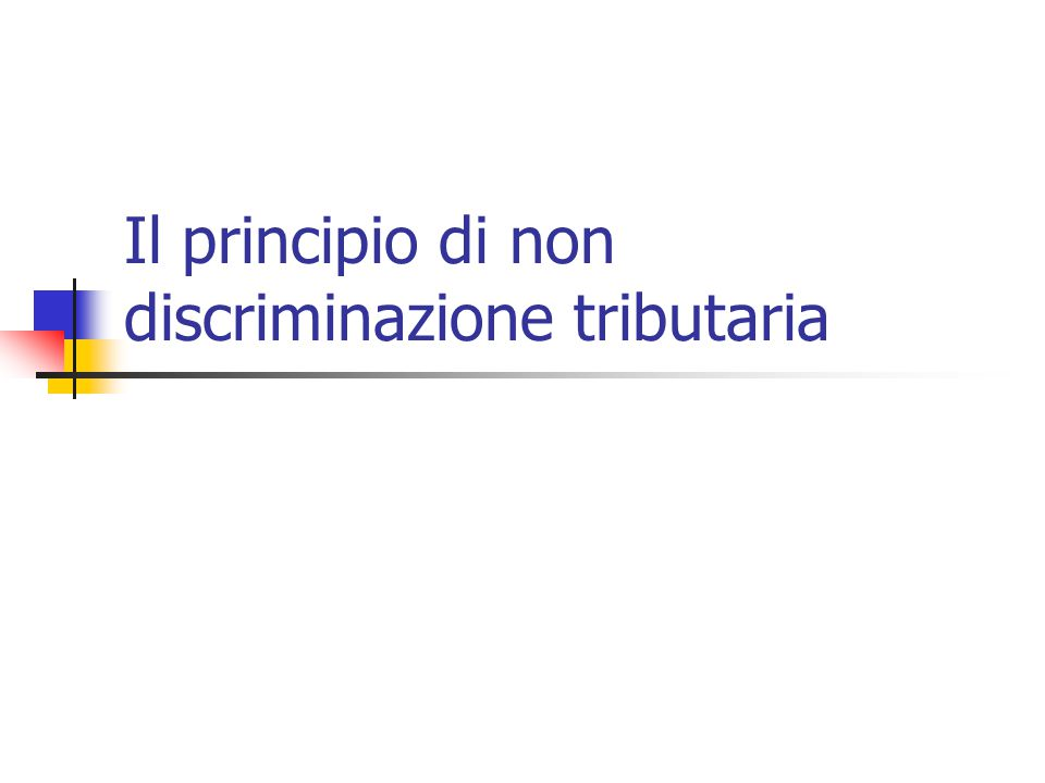 Principio di non discriminazione tributaria del commercio fra gli Stati L' Art.